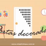 Faça você mesmo: 5 ideias para decorar suas portas
