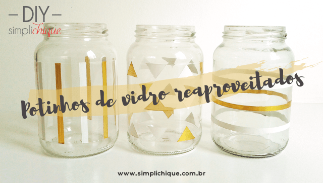 DIY customizando potinhos de vidro simplichique
