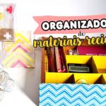 DIY Organizadores com materiais reciclados + inspirações