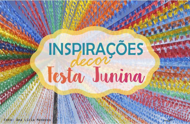 Inspirações Diy Para Decoração De Festa Junina Simplichique