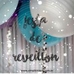 Ideias simples e chiques para incrementar sua festa de Réveillon