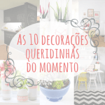 As 10 decorações queridinhas do momento