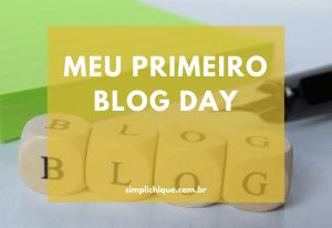 Meu primeiro Blog Day!