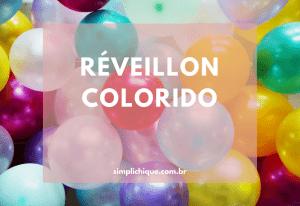 Ideias para festa de réveillon colorida