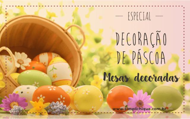 Inspirações de mesas de Páscoa decoradas vindas do Instagram