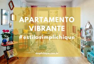 Estilo Simplichique #39: Apartamento vibrante