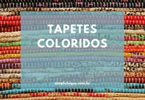 Tapete colorido: 5 dicas para usá-lo corretamente