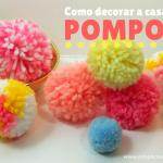 Como decorar a casa usando pompom de lã