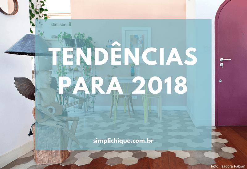 10 tendências de decoração que vão bombar em 2018