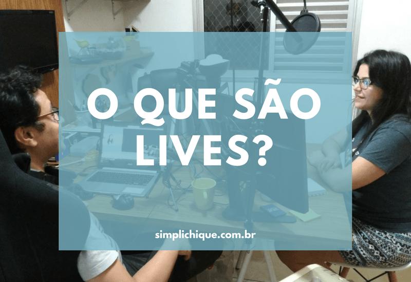 O que são lives e como participar das do Simplichique?