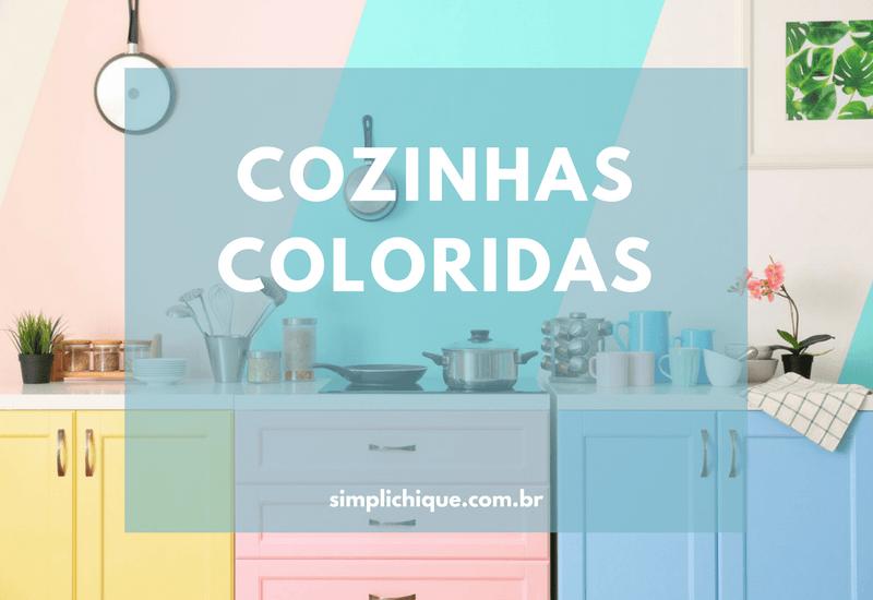 Essas cozinhas coloridas vão encantar seu coração!