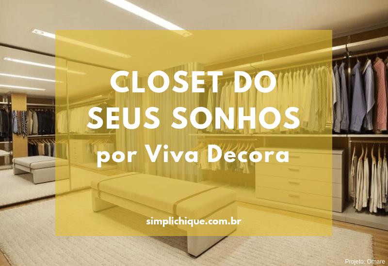 Veja como ter um closet lindo e organizado
