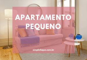 Apartamento pequeno: 5 dicas práticas para decorar o seu