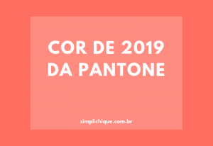 Living Coral: a COR DO ANO 2019 da Pantone