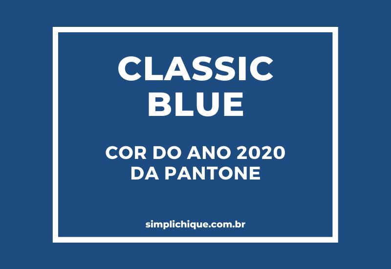 Classic Blue: Como usar a cor do ano 2020 da Pantone